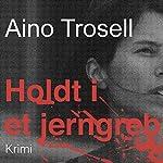 Holdt i et jerngreb | Aino Trosell