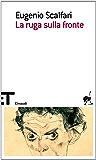 La ruga sulla fronte (Einaudi tascabili. Scrittori Vol. 1620)