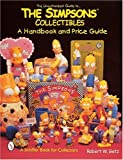 The Unauthorized Guide to the Simpsons Collectibles, Robert W. Getz, 076430545X