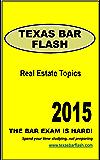 Texas Bar Exam Essay Subject: Real Estate (Texas Bar Flash Book 7)
