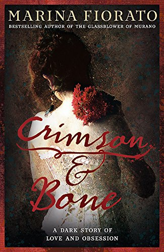 (Crimson and Bone: a dark and gripping tale of love and obsession)
