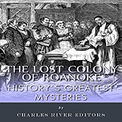History's Greatest Mysteries: The Lost Colony of Roanoke