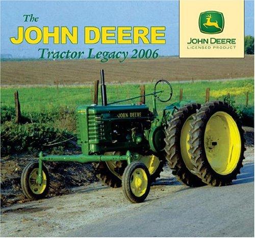 The John Deere Tractor Legacy 2006 Wall Calendar The John Deere Tractor Legacy 2006 Wall Calendar