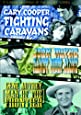 3 Classic Westerns Of The Silver Screen - Vol. 1 - Fighting Caravans / Randy Rides Alone / Man Of The Frontier