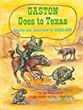 Gaston Goes to Texas, James Rice, 0882892045