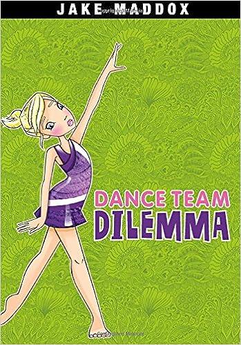 Dance Team Dilemma Jake Maddox Girl Sports Stories Katie Wood 9781434242013 Amazon Books