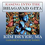 Easing into the Bhagavad Gita | Kim Beyer