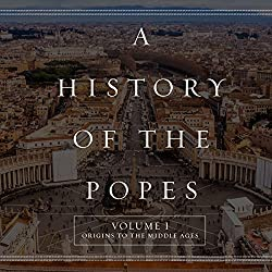 A History of the Popes: Volume I