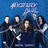 Metal Slaves by Mystery Blue (2013-05-04)