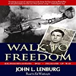 Walk to Freedom: Kriegsgefangenen #6410: Prisoner of War | John L. Lenburg