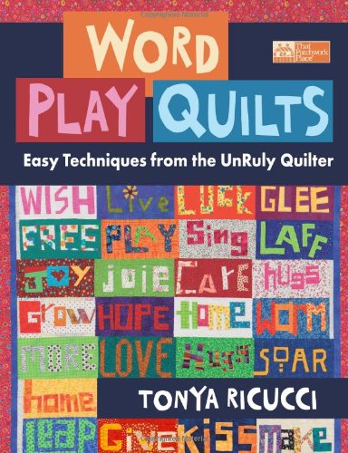 (Word Play Quilts: Easy Techniques from the UnRuly Quilter)