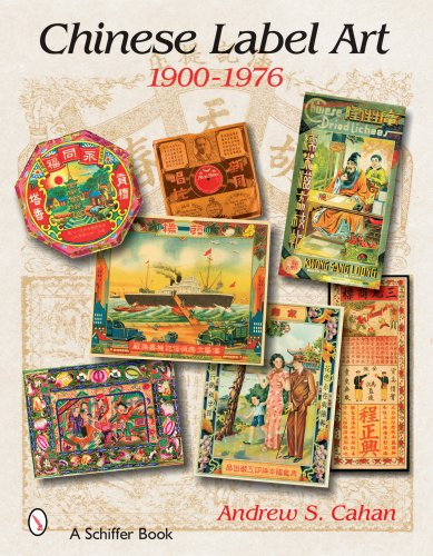 Chinese Label Art: 1900-1976 (Schiffer Book) (1900 Labels)