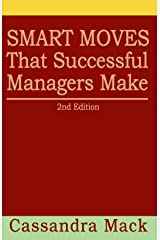Smart Moves That Successful Managers Make: 2nd Edition Paperback