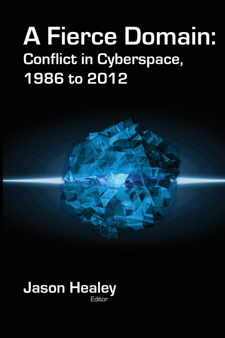 Download A Fierce Domain: Conflict in Cyberspace, 1986 to 2012 pdf