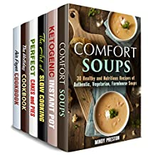Food for the Soul Box Set (6 in 1): Over 180 Soups, Cakes, Pies, Holiday Meals, Air Fryer, Slow and Pressure Cooker Recipes with the Taste of Comfort (Comfort Meals)