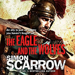 The Eagle and the Wolves (Eagles of the Empire 4) Audiobook
