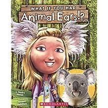 What If You Had Animal Ears? (Turtleback School & Library Binding Edition)