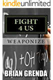 FIGHT 4 US: WEAPONIZE