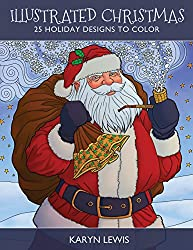 Illustrated Christmas: 25 Holiday Designs to Color (Color the Holidays) (Volume 1)