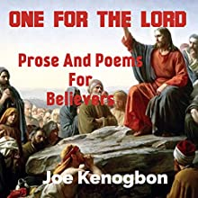 One for the Lord: Prose and Poems for Believers Audiobook by Joe Kenogbon Narrated by Nicholas Flesher