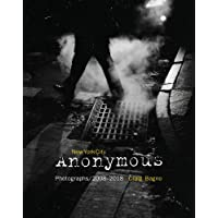 New York City Anonymous: Photographs / 2008-2018