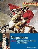 Abenteuer! Maja Nielsen erzählt. Napoleon - Der Traum von Macht und Freiheit