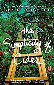 The Simplicity of Cider: A Novel by [Reichert, Amy E.]