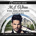 The Millionaire Upstairs | M.J. O'Shea