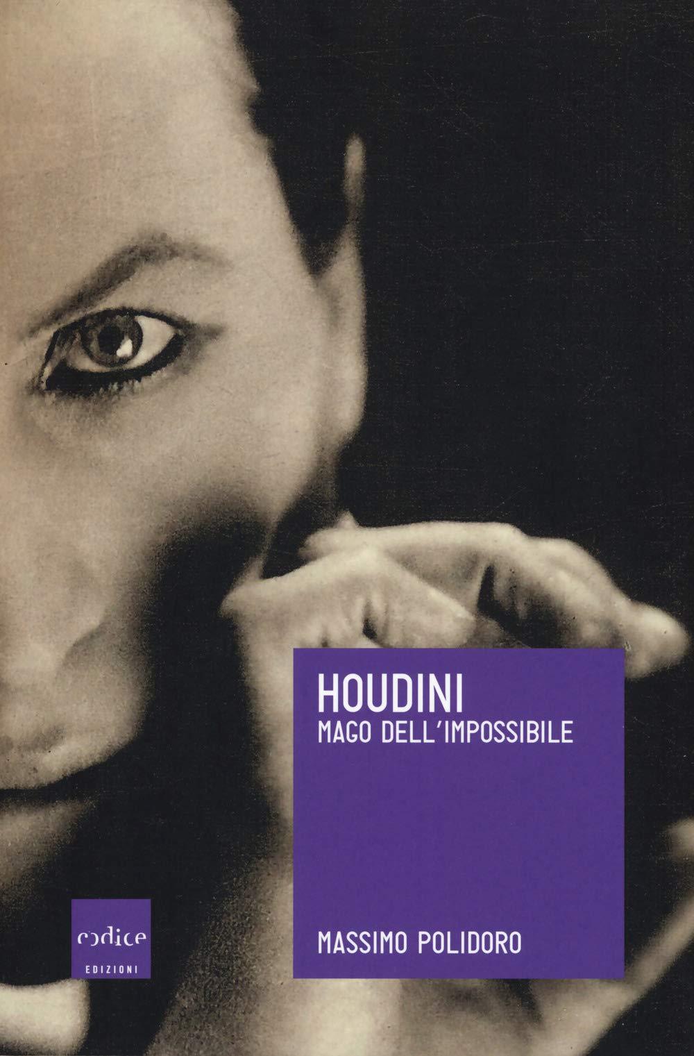Houdini. Mago dell'impossibile Copertina flessibile – 13 set 2018 Massimo Polidoro Codice 887578762X Altra non illustrata