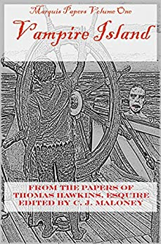 Vampire Island: Marquis Papers Volume One by [Maloney, C. J.]