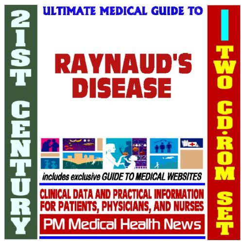 Download 21st Century Ultimate Medical Guide to Raynaud's Disease - Authoritative Clinical Information for Physicians and Patients (Two CD-ROM Set) ebook