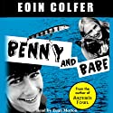 Benny and Babe Audiobook by Eoin Colfer Narrated by Euan Morton