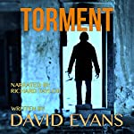 Torment: An Original Detective Thriller: The Wakefield Series, Book 2 | David Evans