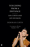 """Touching From a Distance: Ian Curtis and """"Joy Division"""""""