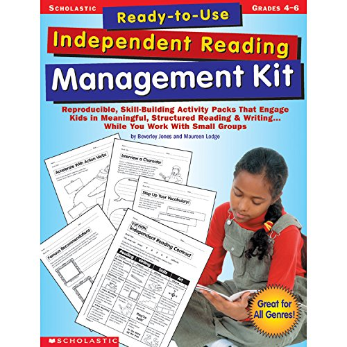 Ready-to-Use Independent Reading Management Kit: Grades 4–6: Reproducible, Skill-Building Activity Packs That Engage Kids in Meaningful, Structured With Small Groups (Scholastic Ready-To-Use)