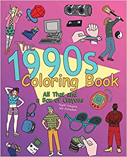 Amazon Com The 1990s Coloring Book All That And A Box Of Crayons