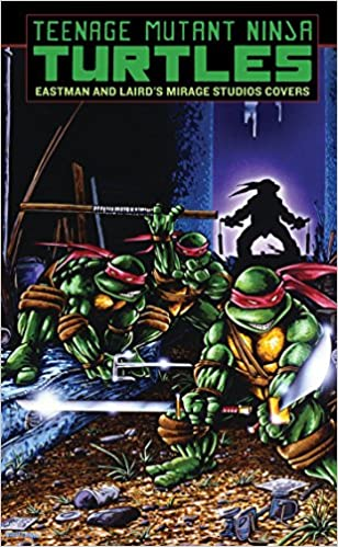 Teenage Mutant Ninja Turtles: Eastman and Lairds Mirage ...