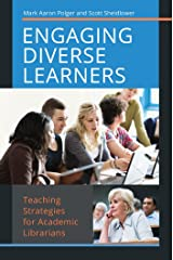 Engaging Diverse Learners: Teaching Strategies for Academic Librarians Kindle Edition