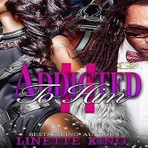 Addicted to Him, Volume 2 Audiobook