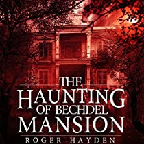 THE HAUNTING OF BECHDEL MANSION: A HAUNTED HOUSE MYSTERY, BOOK 2