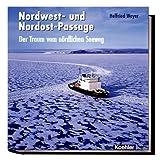 Nordwest- und Nordost-Passage: Der Traum vom nördlichen Seeweg