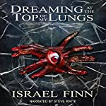 Dreaming at the Top of My Lungs: A Horror Collection   Israel Finn