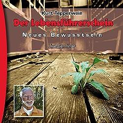 Der Lebensführerschein (Neues Bewusstsein: Seminar-Live-Hörbuch)