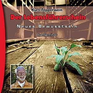 Der Lebensführerschein (Neues Bewusstsein: Seminar-Live-Hörbuch) Hörbuch