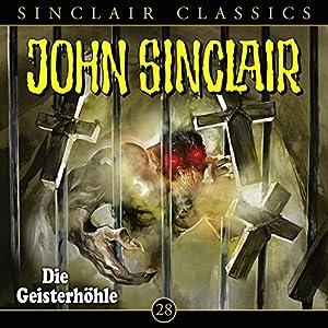 Die Geisterhöhle (John Sinclair Classics 28) Hörspiel