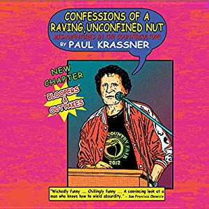 Confessions of a Raving, Unconfined Nut Audiobook