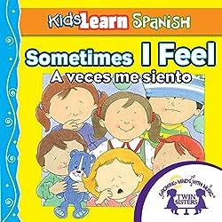 Kids Learn Spanish: Sometimes I Feel (Feelings)