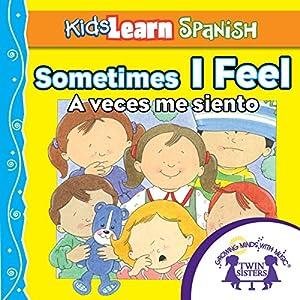 Kids Learn Spanish: Sometimes I Feel (Feelings) Audiobook