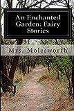 An Enchanted Garden: Fairy Stories, Molesworth, 1500133108