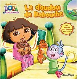 le doudou de babouche mes premiers mots danglais avec dora 9782226250193 amazoncom books - Dora Babouche